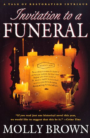 Invitation to a Funeral: A Tale of Restoration Intrigue by Molly Brown