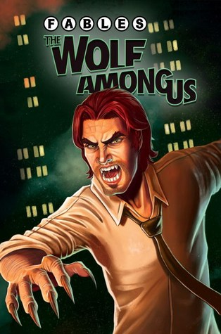 Fables: The Wolf Among Us, Volume 1 by Chrissie Zullo, Andrew Pepoy, Stephen Sadowski, Eric Nguyen, Travis Moore, Christopher Mitten, Dave Justus, Shawn McManus, Sal Cipriano, Lee Loughridge, Matthew Sturges