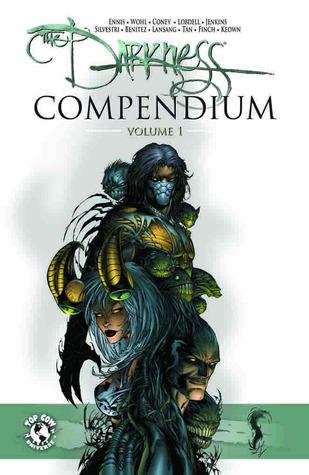 The Darkness Compendium, Vol. 1 by Clarence Lansang, Joe Benítez, Marc Silvestri, Garth Ennis, Scott Lobdell, Paul Jenkins, Malachy Coney, Billy Tan, David Wohl, Dale Keown, David Finch