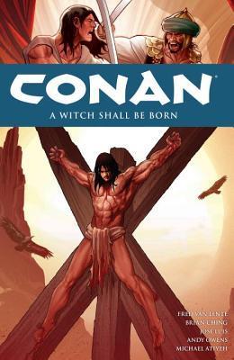 Conan, Vol. 20: A Witch Shall Be Born by Michael Atiyeh, Brian Ching, José Luís, Fred Van Lente, Andy Owens