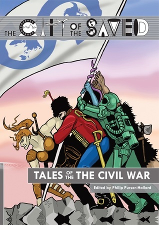 Tales of the Civil War by Juliet Kemp, Selina Lock, Kelly Hale, Louise Sellers, Philip Purser-Hallard, Blair Bidmead, Helen Angove, Kara Dennison
