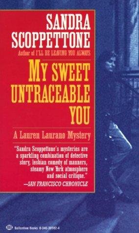 My Sweet Untraceable You by Sandra Scoppettone