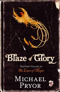 Blaze of Glory by Michael Pryor