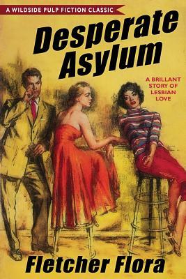Desperate Asylum: Bonus Edition by Fletcher Flora