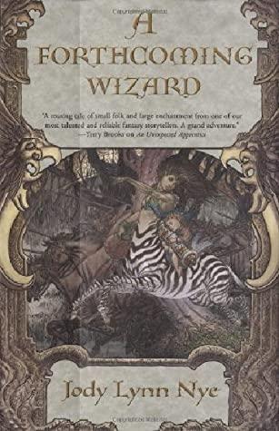 A Forthcoming Wizard by Jody Lynn Nye