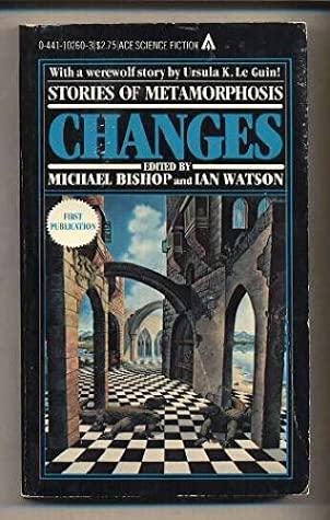 Changes by Ian Watson, Michael Bishop