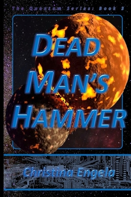 Dead Man's Hammer: Quantum Book 3 by Christina Engela