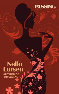 Passing (African American Heritage Classics) by Nella Larsen