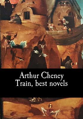Arthur Cheney Train, best novels by Arthur Cheney Train