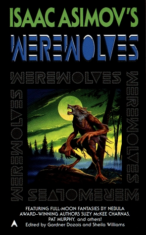 Isaac Asimov's Werewolves by Suzy McKee Charnas, Gregg Keizer, Sarah Clemens, S.P. Somtow, Gardner Dozois, Sheila Williams, Pat Murphy, Ronald Anthony Cross
