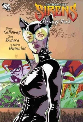 Gotham City Sirens, Vol. 3: Strange Fruit by Andres Guinaldo, Tony Bedard, Jeremy Haun, Peter Calloway