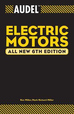 Audel Electric Motors by Rex Miller, Mark Richard Miller