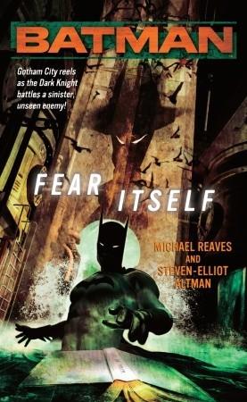 Batman: Fear Itself by Steven-Elliot Altman, Michael Reaves