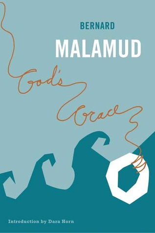 God's Grace by Dara Horn, Bernard Malamud
