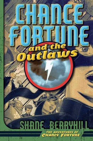 Chance Fortune and the Outlaws by Shane Berryhill