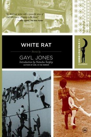 White Rat: Stories (Harlem Moon Classics) by Gayl Jones, Natasha Anastasia Tarpley