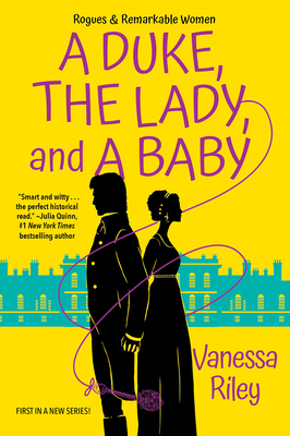 A Duke, the Lady, and a Baby: A Multi-Cultural Historical Regency Romance by Vanessa Riley