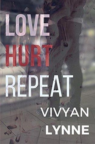 Love Hurt Repeat by Vivyan Lynne