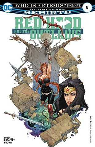 Red Hood and the Outlaws (2016-) #8 by Dan Brown, Scott Lobdell, Kenneth Rocafort