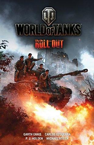 World of Tanks: Roll Out by P.J. Holden, Garth Ennis, Carlos Ezquerra