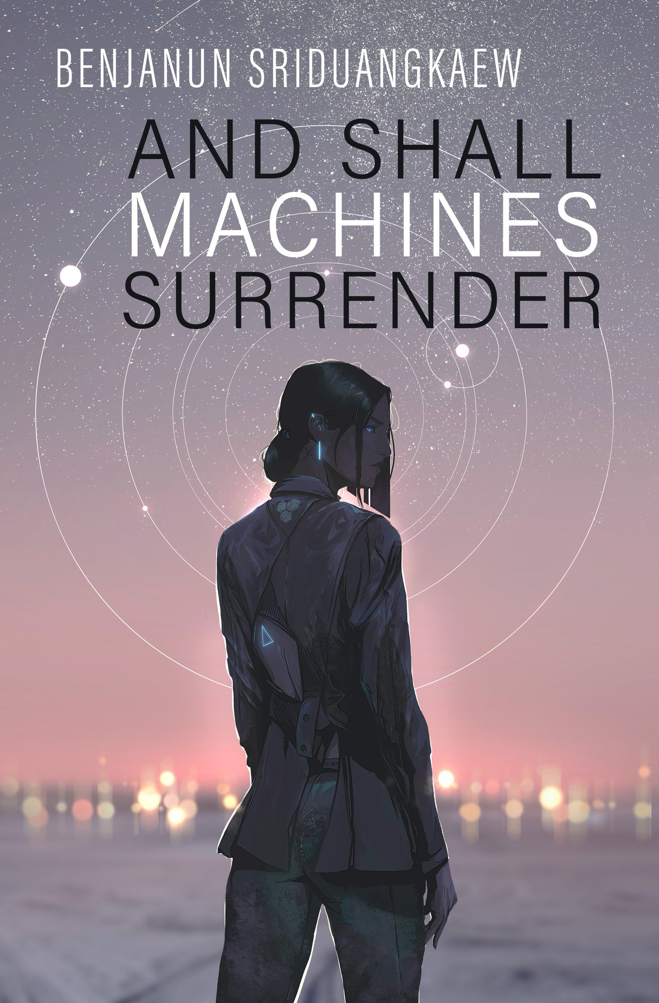 And Shall Machines Surrender by Benjanun Sriduangkaew