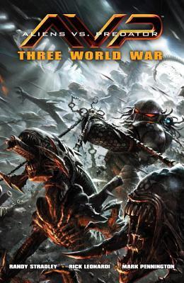 Aliens vs. Predator: Three World War by Randy Stradley, Wes Dzioba, Rick Leonardi, Mark Pennington
