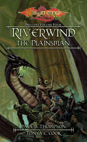 Riverwind the Plainsman by Tonya C. Cook, Paul B. Thompson