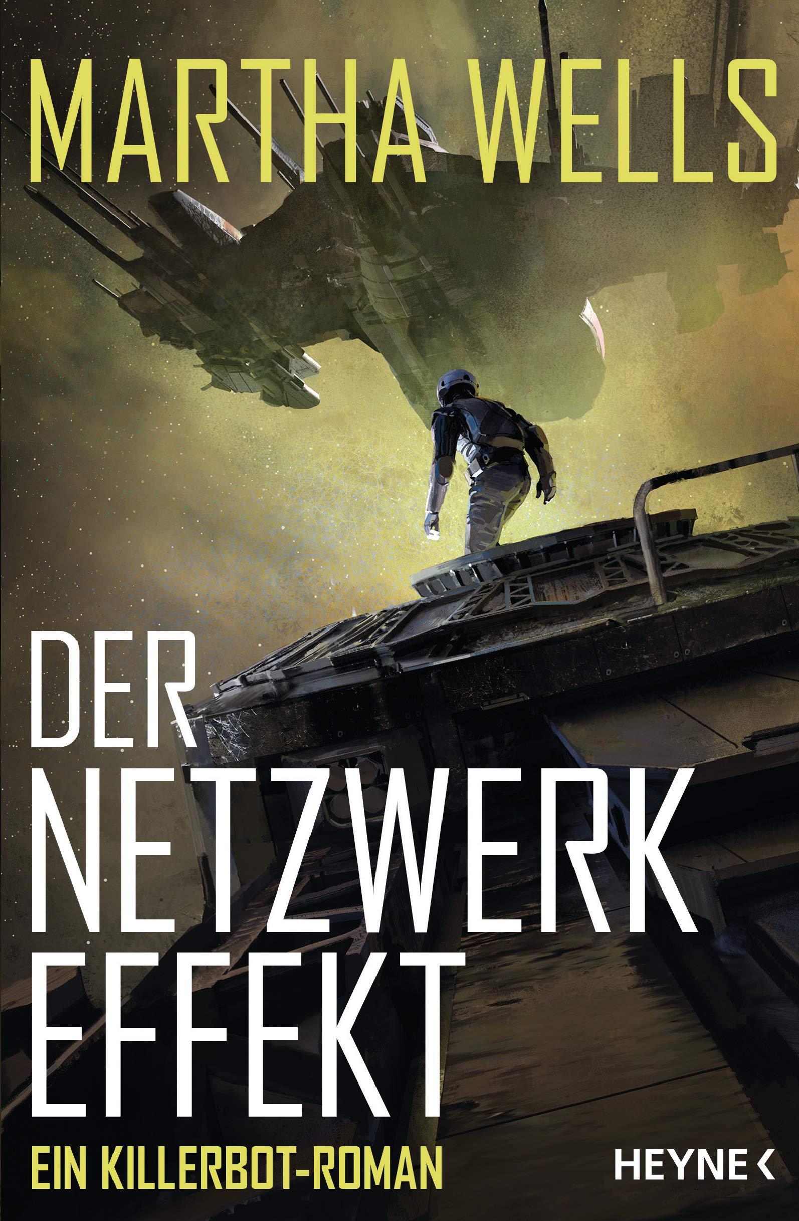 Der Netzwerkeffekt: Ein Killerbot-Roman by Martha Wells
