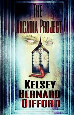 The Arcadia Project by Kelsey Gifford