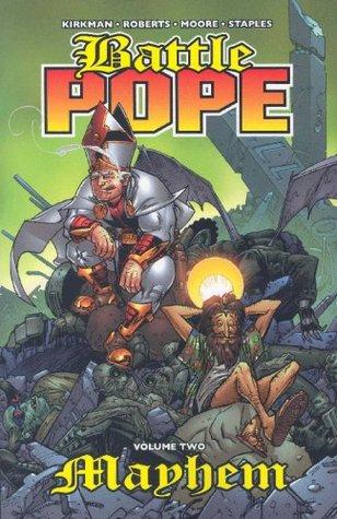 Battle Pope, Volume 2: Mayhem by Tony Moore, Robert Kirkman
