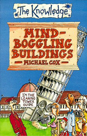Mind-Boggling Buildings by Michael Cox