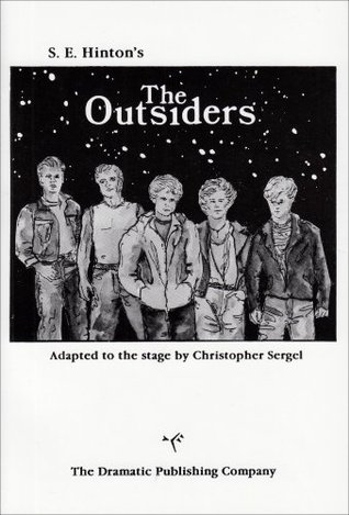 The Outsiders (the Play) by S.E. Hinton, Christopher Sergel