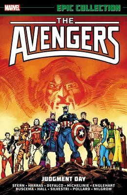 Avengers Epic Collection Vol. 17: Judgment Day by Roger Stern, Marc Silvestri, David Michelinie, Tom DeFalco, Steve Englehart, Bob Hall, John Buscema, Keith Pollard