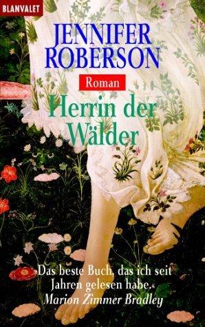 Herrin Der Wälder by Jennifer Roberson