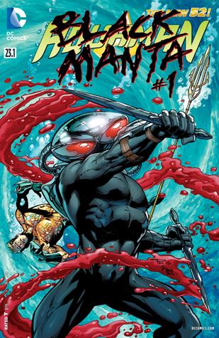 Aquaman (2011-2016) #23.1: Featuring Black Manta by Blond, Claude St. Aubin, Paul Pelletier, Geoff Johns, Tony Bedard