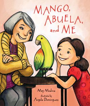 Mango, Abuela, and Me by Meg Medina, Angela Dominguez