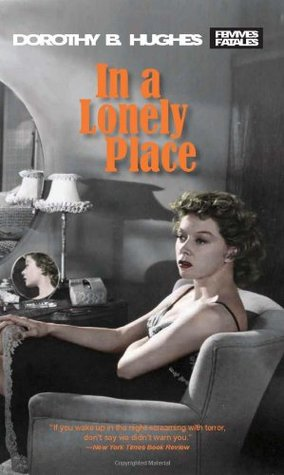 In a Lonely Place by Dorothy B. Hughes, Paula Rabinowitz