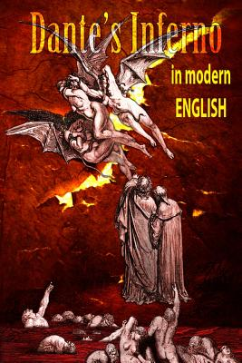 Dantes Inferno in Modern English by Dante Alighieri, Douglas Neff