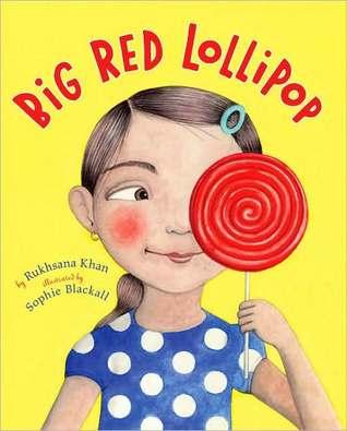 Big Red Lollipop by Sophie Blackall, Rukhsana Khan