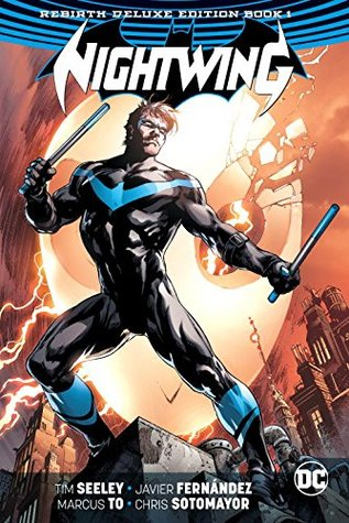 Nightwing: The Rebirth Deluxe Edition Book 1 by Tim Seeley, Javier Fernández