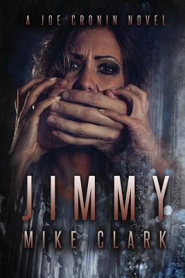 Jimmy: A Joe Cronin Novel by Mike Clark