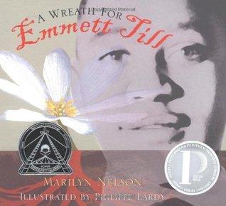 A Wreath for Emmett Till by Marilyn Nelson, Philippe Lardy