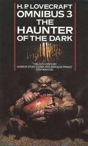 The Haunter of the Dark: The H.P. Lovecraft Omnibus, #3 by August Derleth, H.P. Lovecraft