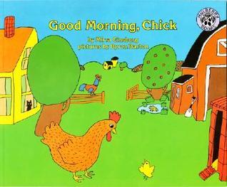 Good Morning, Chick by Mirra Ginsburg, Byron Barton