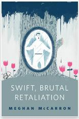 Swift, Brutal Retaliation by Meghan McCarron