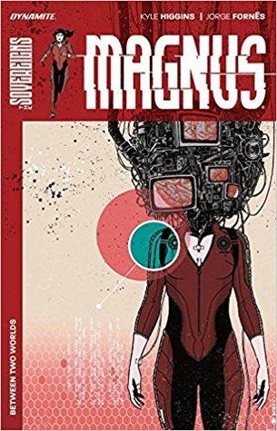 Magnus: Between Two Worlds by Kyle Higgins, Jorge Fornes