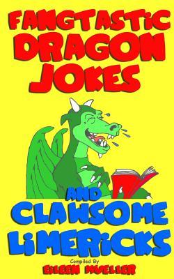 Fangtastic Dragon Jokes and Clawsome Limericks (Box Set): Hilarious Dragon-Filled Fun by Eileen Mueller