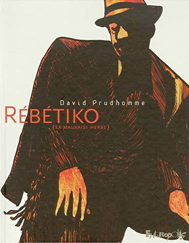 Rébétiko : la mauvaise herbe by David Prudhomme