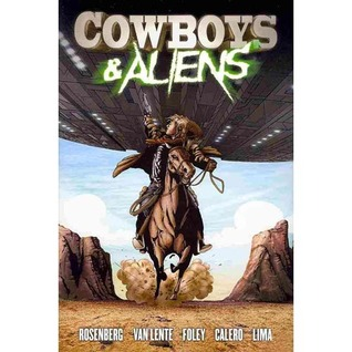 Cowboys and Aliens by Dennis Calero, Andrew Foley, Scott Mitchell Rosenberg, Luciano Lima