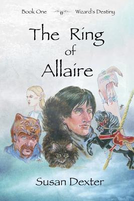 The Ring of Allaire: Book One: Wizard's Destiny by Susan Dexter